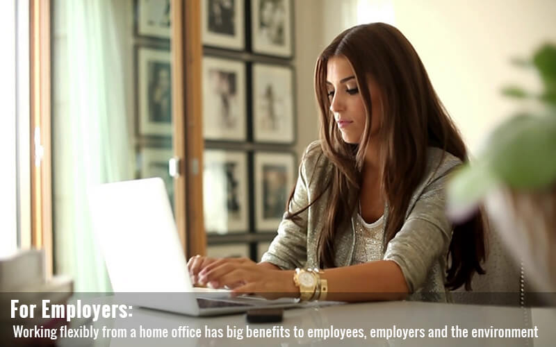 For Employers: Working flexibly from a home office has big benefits to employees, employers and the environment