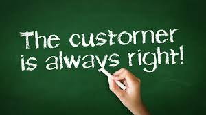 Is the customer always right? Yes, so better brush up on your customer service skills