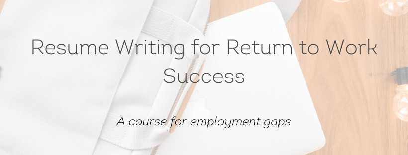 resume writing for returning to work